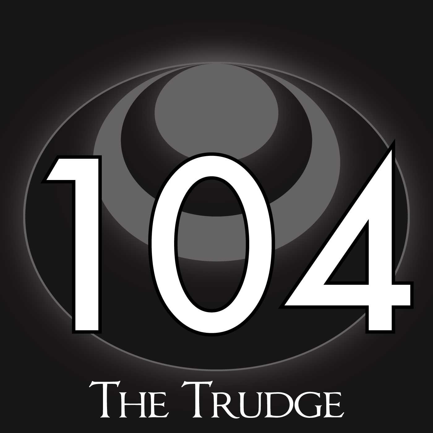 104 The Trudge Kakos Industries