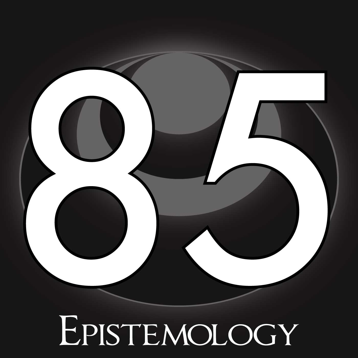 85 – Epistemology