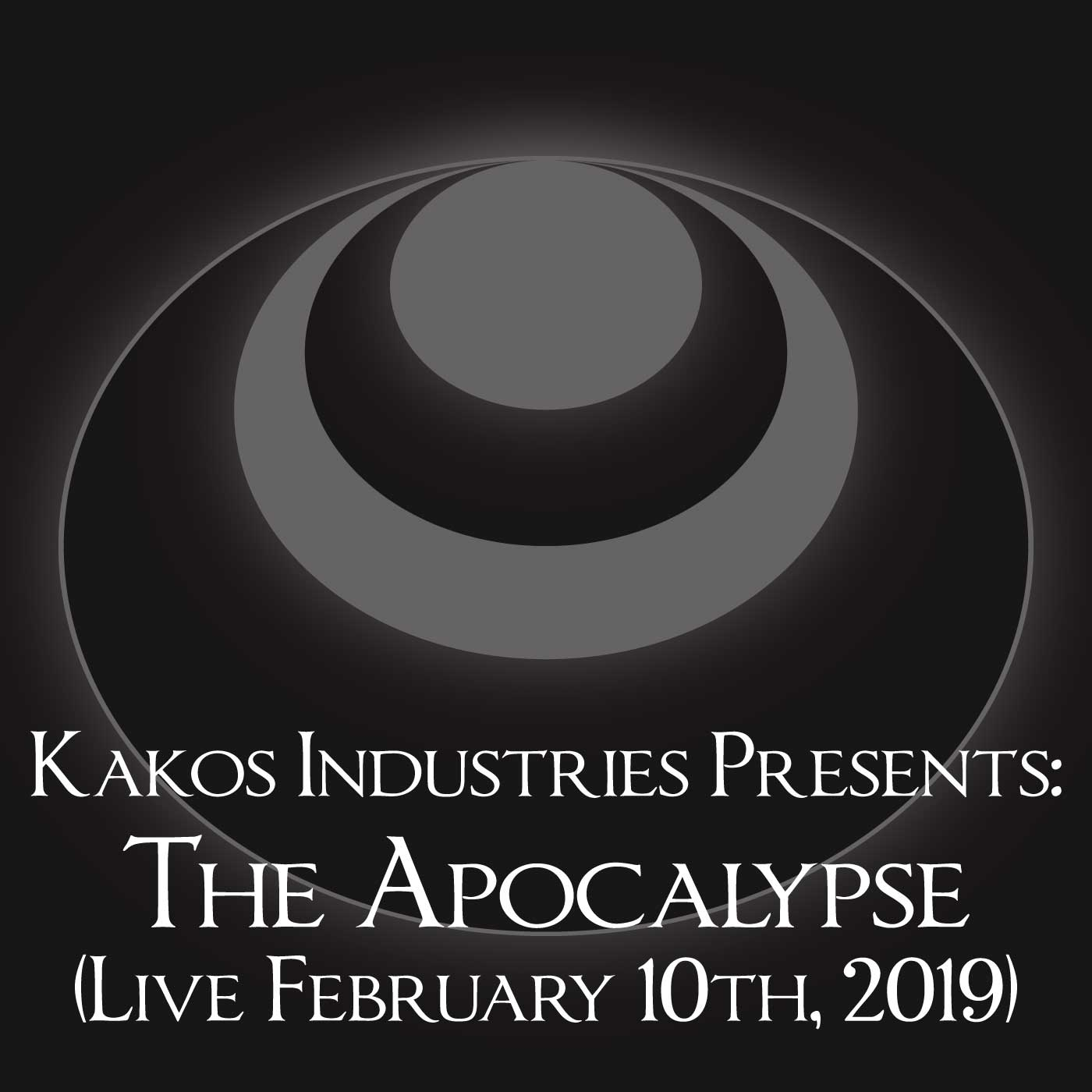 32c9a7d42ee Kakos Industries Presents: The Apocalypse (Live February 10th, 2019 ...